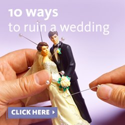 10 Ways to Ruin a Wedding