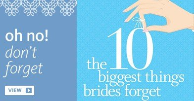 Pin now, read later! The 10 Biggest Things Brides Forget